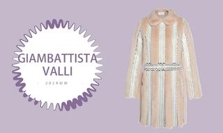 Giambattista Valli - 坚韧和甜美的极佳平衡(2019初秋预售款)