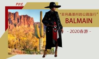 Balmain - 亚利桑那州的公路旅行(2020春游 预售款)
