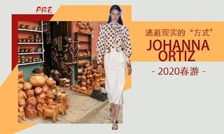 "Johanna Ortiz - 逃避现实的""方式?#20445;?020春游 预售款)"