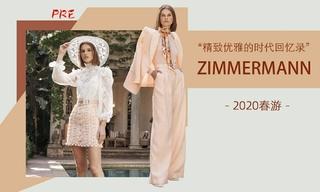 Zimmermann -精致優雅的時代回憶錄(2020春游)
