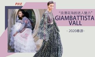 Giambattista Valli - 浪漫花海的迷人魅力(2020春游 预售款)